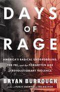 Days of Rage : America's Radical Underground, the FBI, and the First Age of Terror