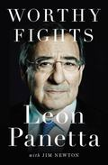 Worthy Fights : A Memoir of Leadership in War and Peace