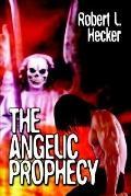 The Angelic Prophecy - Robert Hecker - Paperback