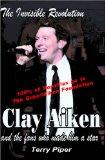 The Invisible Revolution: Clay Aiken and the Fans Who Made Him a Star