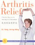 Arthritis Relief Chinese Qigong For Healing And Prevention