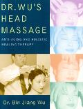 Dr. Wu's Head Massage Anti-aging And Holisitic Healing Therapy