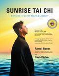 Sunrise Tai Chi Simplified Tai Chi For Health & Longevity