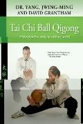 Tai Chi Ball Qigong : For Health and Martial Arts