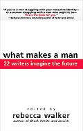 What Makes a Man 22 Writers Imagine the Future