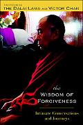 Wisdom Of Forgiveness Intimate Conversations and Journeys