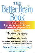 Better Brain Book The Best Tools for Improving Memory and Sharpness and for Preventing Agini...