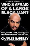 Who's Afraid of a Large Black Man?