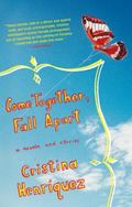 Come Together, Fall Apart A Novella And Stories