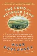 The Food of a Younger Land: A portrait of American food- before the national highway system,...