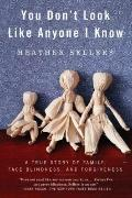 You Don't Look Like Anyone I Know : A True Story of Family, Face Blindness, and Forgiveness