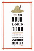 Good Lord Bird : A Novel