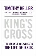 King's Cross : The Story of the World in the Life of Jesus