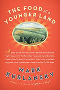 The Food of a Younger Land: A portrait of American food - before the national highway system...