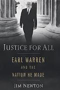 Justice for All Earl Warren and the Nation He Made