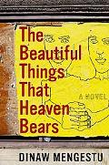 Beautiful Things That Heaven Bears