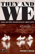 They And We Racial And Ethnic Relations in the United States