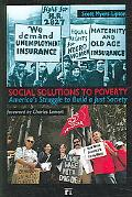 Social Solutions to Poverty America's Struggle to Build a Just Society