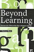 Beyond Learning Democratic Education for a Human Future