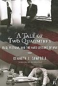 Tale of Two Quagmires Iraq, Vietnam, and the Hard Lessons of War
