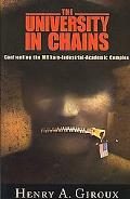 The University in Chains: Confronting the Military-Industrial-Academic Complex