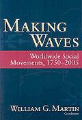 Making Waves: Worldwide Social Movements, 1765-2005