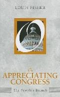 On Appreciating Congress: The People's Branch (On Politics Series)