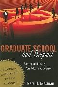 Graduate School and Beyond : Earning and Using Your Advanced Degree