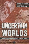Uncertain Worlds : World-Systems Analysis in Changing Times