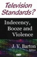 Television Standards? Indecency, Booze And Violence