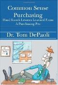 Common Sense Purchasing Hard Knock Lessons Learned From A Purchasing Pro