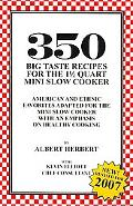 350 Big Taste Recipes for the 1. 5 Quart Mini Slow Cooker: All American Favorites Adapted fo...