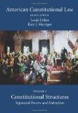 American Constitutional Law: Volume One, Constitutional Structures: Separated Powers and Fed...
