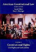 American Constitutional Law: Volume Two, Constitutional Rights: Civil Rights and Civil Liber...