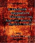 Handbook of Suggestive Therapeuticspplied Hypnotism, Psychic Science 1908