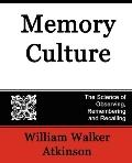 Memory Culture: The Science of Observing, Remembering and Recalling
