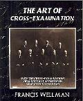 Art of Cross-Examination (New Edition)