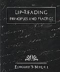 Lip-Reading Principles and Practice
