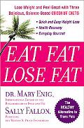 Eat Fat, Lose Fat Lose Wight And Feel Great With Three Delicious, Science-Based Coconut Diets