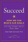 Succeed : How We Can Reach Our Goals