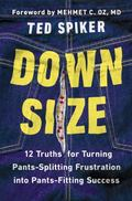 Down Size : 12 Truths for Turning Pants-Splitting Frustration into Pants-Fitting Success