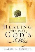 Healing The Past God's Way