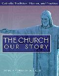Church, Our Story