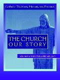 Church: Our Story - Patricia Morrison Morrison Driedger - Paperback - REV