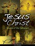 Jesus Christ: Source of Our Salvation