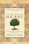 Recollected Heart: A Guide to Making a Contemplative Weekend Retreat