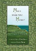 May I Walk You Home?: Courage and Comfort for Caregivers of the Very Ill (10th Anniversary E...