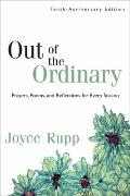 Out of the Ordinary : Prayers, Poems, and Reflections for Every Season