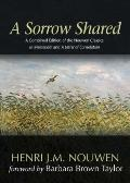 A Sorrow Shared: A Combined Edition of the Nouwen Classics
