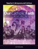 Our Catholic Faith: Living What We Believe Teacher's Wraparound Edition